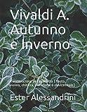 vivaldi a. autunno e inverno: rielaborazione per quartetto (flauto, violino, chitarra, pianoforte o clavicembalo)