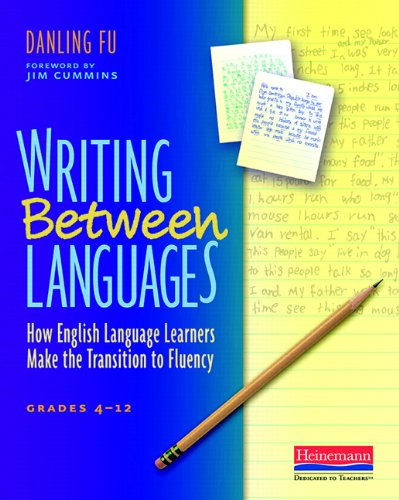 Writing Between Languages How English Language Learners Make The Transition To Fluency Grades 4 12