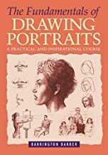 Fundamentals of Drawing Portraits: A Practical and Inspirational Course