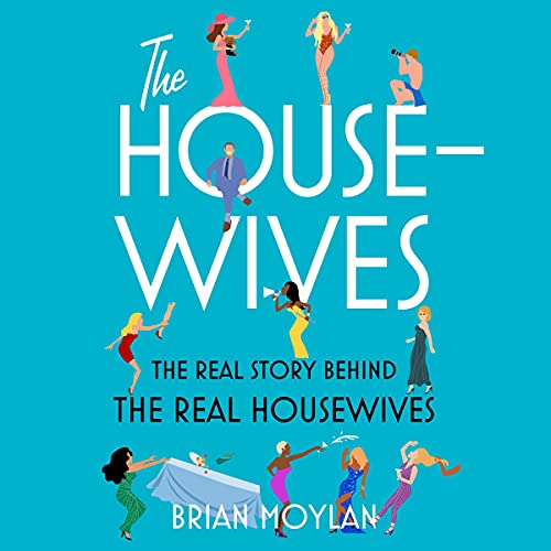 The Housewives Audiobook By Brian Moylan cover art