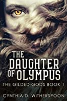 The Daughter of Olympus: Large Print Edition