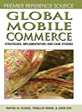 global mobile commerce: strategies, implementation and case studies