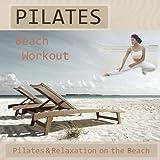 Pilates Beach Workout - Pilates & Relaxation On The Beach
