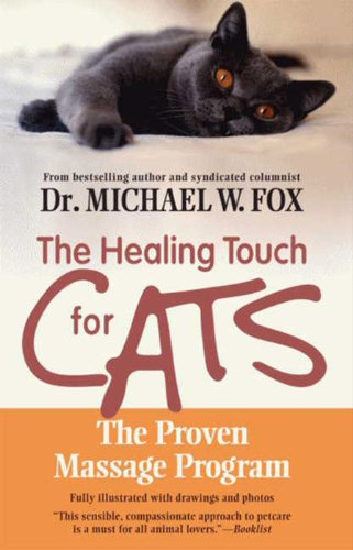 Healing Touch for Cats: The Proven Massage Program for Cats, Revised Edition (English Edition)