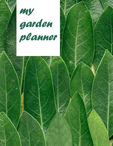 My Garden Planner: Gardening lover's journal and log book /Monthly Planting Planner /Garden journal to track and plan your garden / gift for Garden Lovers