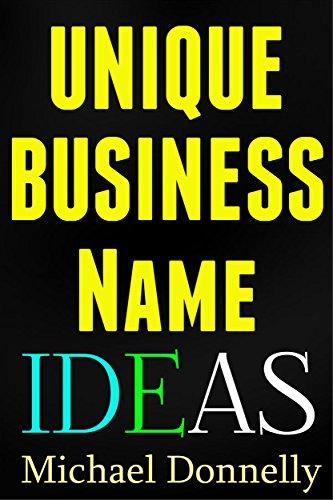 Amazon Com Unique Business Name Ideas Ebook Donnelly Michael