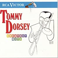 Greatest Hits by Tommy Dorsey (1996-07-16)