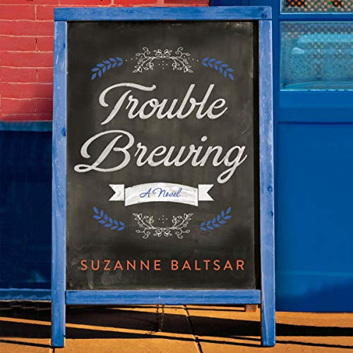 Trouble Brewing Audiobook By Suzanne Baltsar cover art