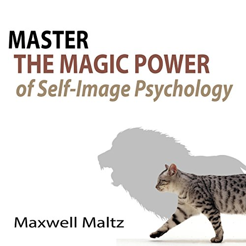 Master the Magic Power of Self-Image Psychology audiobook cover art