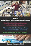 How to Make Money with Coupons and Promos: How I Use Free Grocery Coupons to Never...