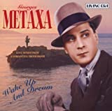 Wake Up And Dream - Love Songs From A Forgotten Troubadour by Georges Metaxa (2003-01-21)
