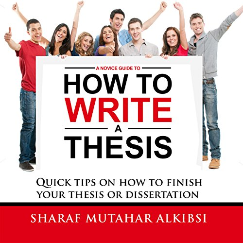 A Novice Guide to How to Write a Thesis  By  cover art