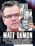Matt Damon Dots Lines Swirls Coloring Book: Beautiful Simple Designs Matt Damon Color Puzzle Activity Books For Adults