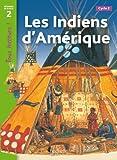 Les Indiens d'Amérique Niveau 2 - Tous lecteurs ! - Livre élève - Ed. 2012: Les Indiens d'Amerique