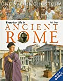 Everyday Life in Ancient Rome (Uncovering History)