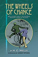 The Wheels of Chance: With a Student Guide to the Historical and Social Context of the Novel
