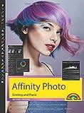 Affinity Photo Neuauflage 2020 Einstieg und Praxis für Windows Version - Die Anleitung Schritt für Schritt zum perfekten Bild