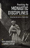 Practicing the Monastic Disciplines