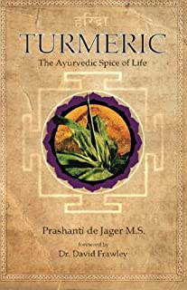 Turmeric: The Ayurvedic Spice of Life
