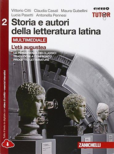 Storia e autori della letteratura latina. Per le Scuole superiori. Con e-book. Con espansione online. L'età augustea (Vol. 2)