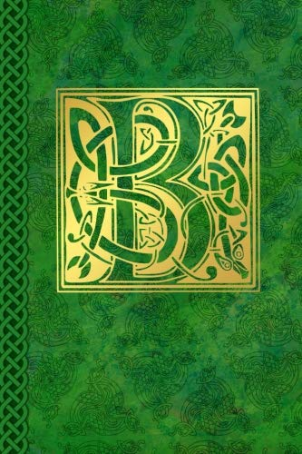Celtic Letter B Vintage Irish Monogram Journal: Green Gold Celtic Knot Name Initial Diary Blank Lined Book