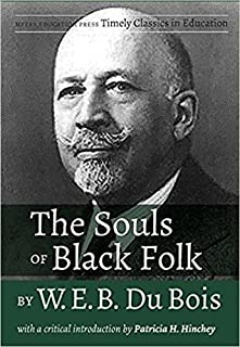 The Souls of Black Folk by W.E.B. Du Bois: With a Critical Introduction by Patricia H. Hinchey