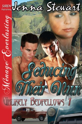 Seducing Their Nun [Unlikely Bedfellows 1] (Siren Publishing Menage Everlasting) by [Jenna Stewart]