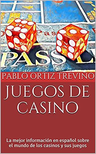 Juegos de casino: La mejor información en español sobre el mundo de los casinos y sus juegos