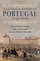 An Economic History of Portugal, 1143-2010 by Leonor Freire Costa Pedro Lains Susana M眉nch Miranda(2016-05-03)