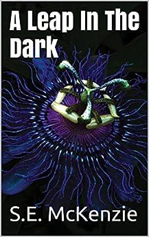 A Leap In The Dark by [S.E. McKenzie]