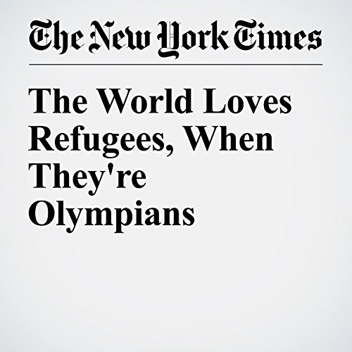 The World Loves Refugees, When They're Olympians audiobook cover art