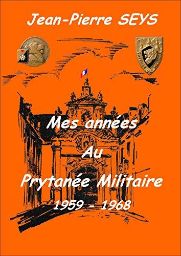 Mes années au Prytanée Militaire - 1959-1968 (French Edition)