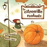 La citrouille roulante (2-5 ans, livre pour enfants, livre d'automne, lecteur précoce, lecteur débutant, livre illustré enfant)
