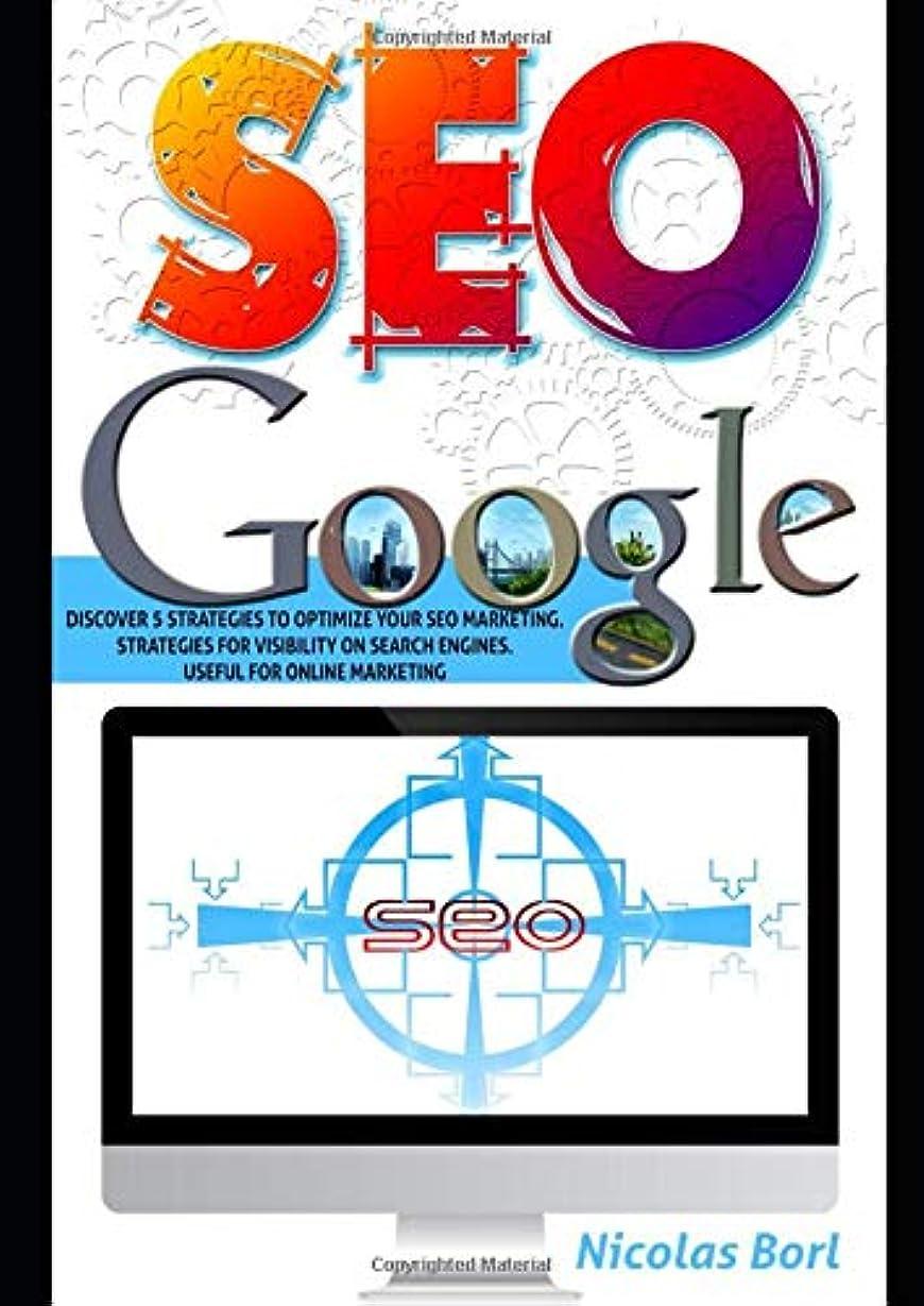教える湿気の多い平行Seo Google: Discover 5 strategies to optimize your SEO MARKETING process. Strategies for visibility on search engines. Useful for ONLINE MARKETING