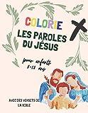Colorie les paroles du Jésus pour enfant 3-13 ans: avec versets de la bible, Un livre de coloriage chrétien où figurent 50 pages à colorier remplies ... ans, Meilleur idée de cadeau pour son enfant