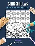 CHINCHILLAS: UN LIVRE DE COLORIAGE POUR ADULTES: UN Livre de coloriage Chinchillas pour adultes
