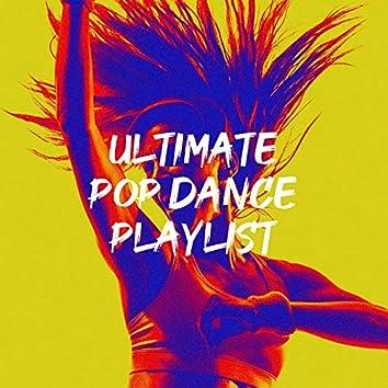 Ultimate Pop Dance Playlist