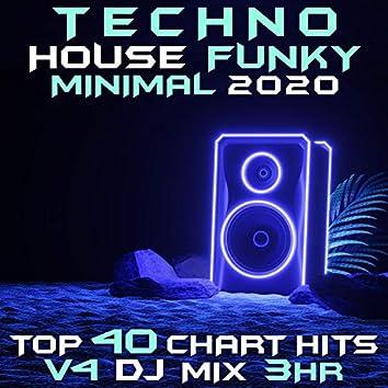 Techno House Funky Minimal 2020 Top 40 Chart Hits, Vol. 4 DJ Mix 3Hr