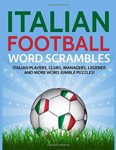 Italian Football Word Scrambles: Italian Players, Clubs, Managers, Legends and More Word Jumble Puzzles!