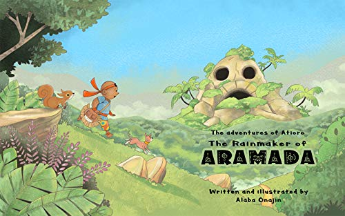 The Adventures of Atioro: The Rainmaker of Aramada (English Edition)