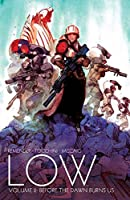 Low 2: Before the Dawn Burns Us