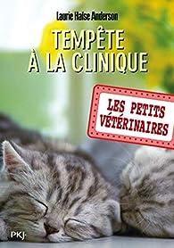 Les petits vétérinaires, tome 20 : Tempête à la clinique par Laurie Halse Anderson