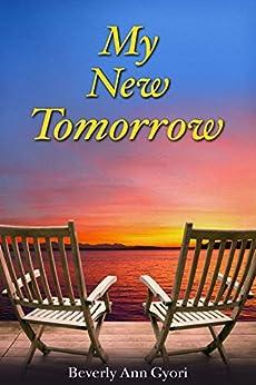 My New Tomorrow by [Beverly Ann Gyori, Joyce Gram, Erik D'Souza]
