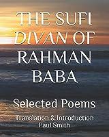 THE SUFI DIVAN OF RAHMAN BABA: Selected Poems