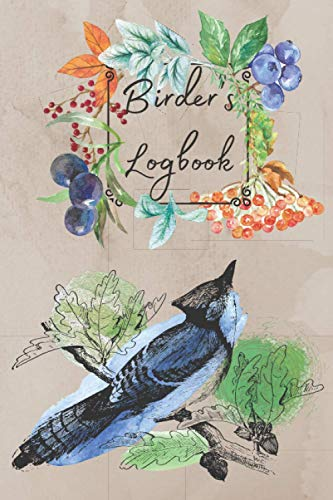 Birder's Logbook: Professional Birdwatching Journal; Record All Your Sightings; Unique Gift for Bird Lover's; Retirement Activities