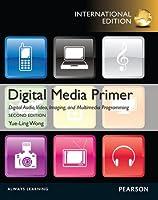Digital Media Primer: International Edition, 2nd Edition Front Cover