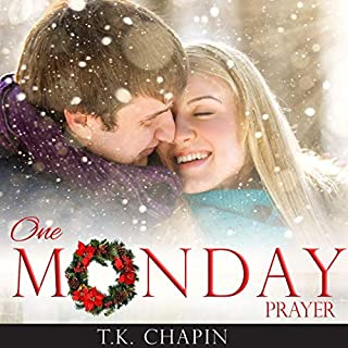 One Monday Prayer: Inspirational Romance     A Contemporary Christian Fiction Romance (Diamond Lake Series, Book 5)              By:                                                                                                                                 T.K. Chapin                               Narrated by:                                                                                                                                 Susan Fouche                      Length: 3 hrs and 14 mins     Not rated yet     Overall 0.0