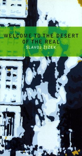 Welcome to the Desert of the Real: Five Essays on September 11 and Related Datesの詳細を見る