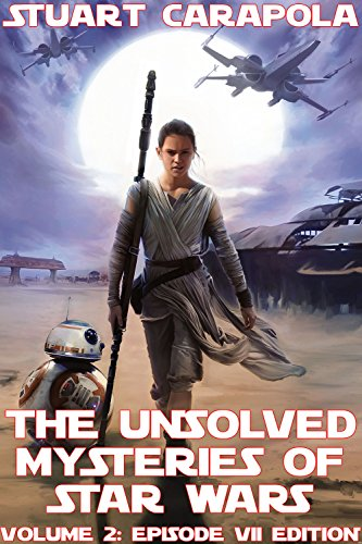 The Unsolved Mysteries Of Star Wars Volume 2: Episode VII Edition (Star Wars Wavelength Book 9) (English Edition)