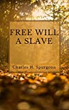 FREE WILL A SLAVE (English Edition)...